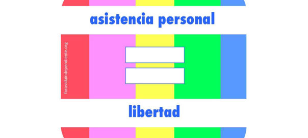 Asistencia personal = Libertad