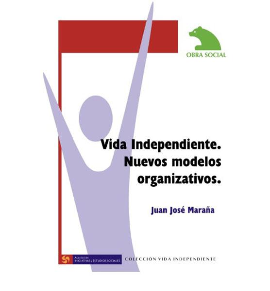 Portada del libro Vida Independiente. Nuevos modelos organizativos [Clic para ampliar la imagen]